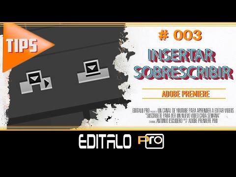 Insertar/Sobrescribir Tip# 003 Adobe Premiere PRO