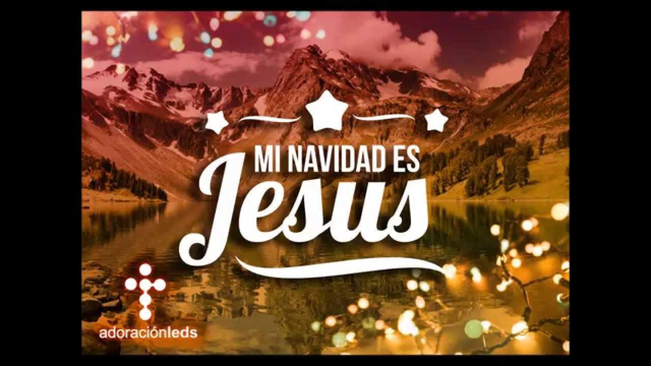 Fotos De Navidad Con Jesus.Le Alabo Mi Navidad Es Jesus Original Praise Him Hillsong