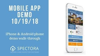 Spectora Mobile App Demo - 10/19/2018 | iPhone Home Inspection Software Demo