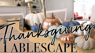 How to Create an Easy Thanksgiving Tablescape ~ Thanksgiving Decor