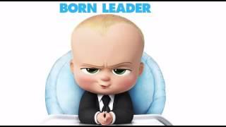 Босс-молокосос саунтрек (The Boss Baby Soundtrack)