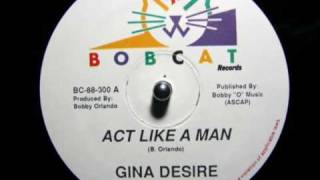 Gina Desire - Act Like A Man