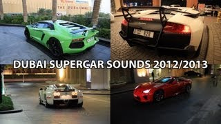 100th Video Special - Supercar Sounds in Dubai 2012/2013 (Loud Revs, Accelerations, etc.)