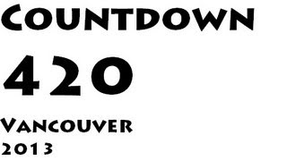 420 /  2013 COUNTDOWN TO WORLD'S LARGEST 420 MARIJUANA PARTY/ VANCOUVER ART GALLERY