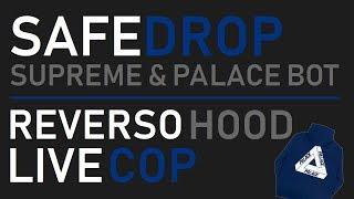 SafeDrop - Reverso Hood LIVE COP | Supreme & Palace Bot