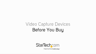 Before You Buy - Video Capture Devices | StarTech