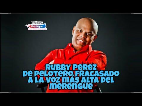 Rubby Perez; De Pelotero Fracasado A La Voz Más Alta Del Merengue