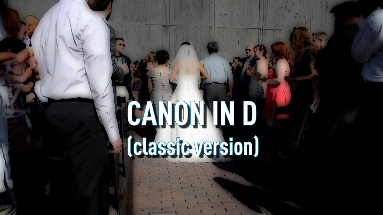 Top Wedding Songs Canon In D