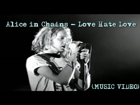 Alice in Chains - Love Hate Love (MUSIC VIDEO)