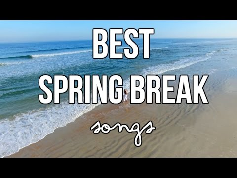 SONGS You NEED To Hear for SPRING BREAK & SUMMER 2017