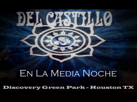 Del Castillo - En La Media Noche - Live at Discovery Green Park 2013
