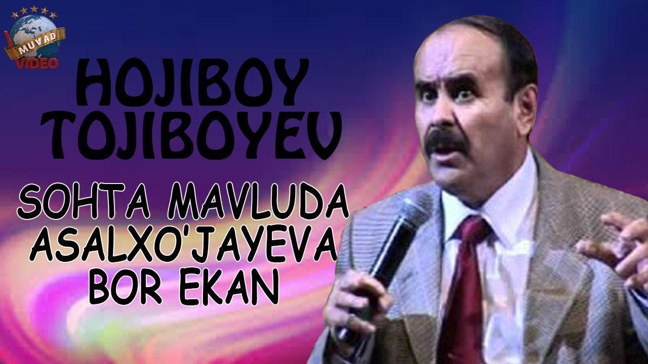 Hojiboy Tojiboy - Sohta Mavluda Asalxo`jayeva bor ekan