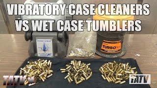 Vibratory Case Cleaners Vs Wet Case Tumblers