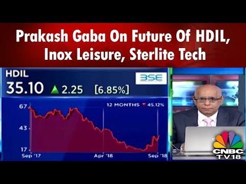 Prakash Gaba & Gaurang Shah On Future Of HDIL, Inox Leisure, Sterlite Tech, Tata Mot Dvr -Your Stock