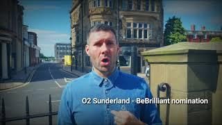 O2 Sunderland BeBrilliant nomination
