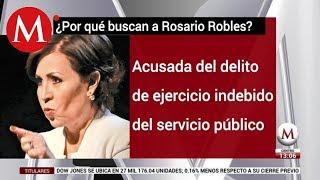 ¿Por qué buscan a Rosario Robles?