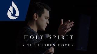Holy Spirit: The Hidden Dove