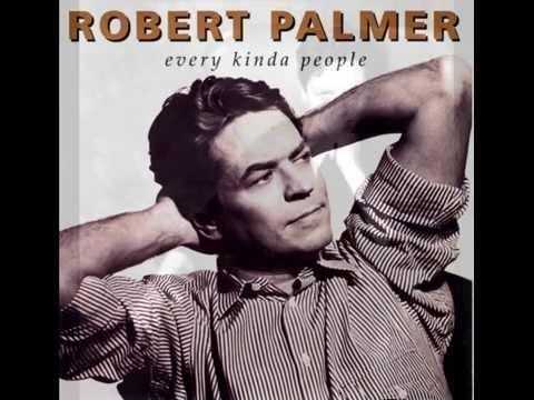 Robert Palmer...Every Kinda People