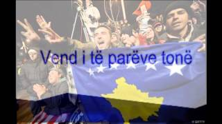 Himni i Kosovës me tekst The national anthem of Kosovo with lyrics