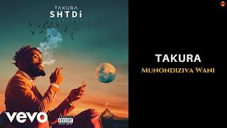 Takura - Munondiziva Wani (Official Audio)