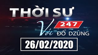 Thời Sự 247 Với Đỗ Dzũng | 26/02/2020 | SETTV  www.setchannel.tv