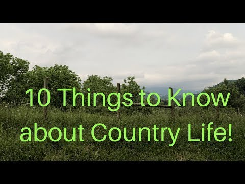 10 Things to Know BEFORE moving to the country!