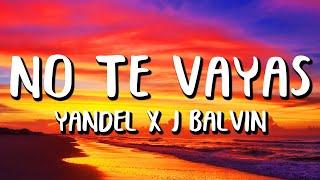 Yandel Ft. J BaĮvin - No Te Vayas (Letra/Lyrics)