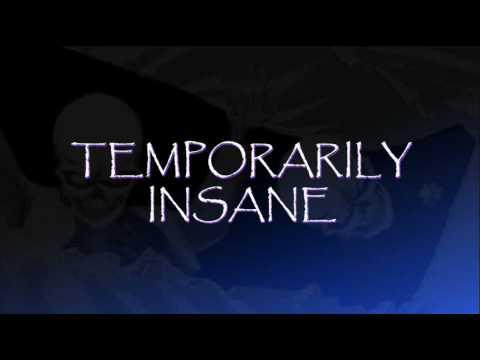 the insanity of the temporary insanity