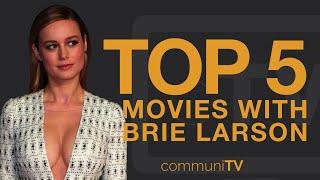 TOP 5: Brie Larson Movies