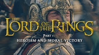 Heroism and Moral Victory - The Lord of the Rings (part 1)