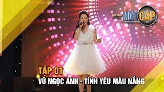 Vũ Ngọc Ánh - Tình yêu màu nắng | Trời Sinh Một Cặp Tập 1 | It takes 2 Vietnam 2017