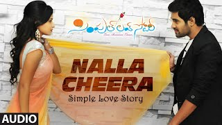 Nalla Cheera Full Song (Audio) || Simple Love Story || Karthik, Bhanuchander, Amotha Rao