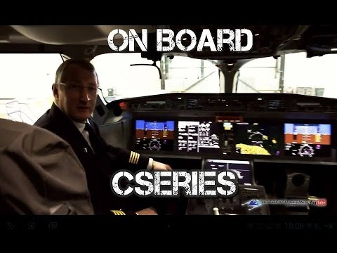 CSERIES CS100 - All About the Flight Deck and Cabin - Captain interview