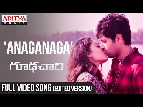 Anaganaga Full Video Song (Edited Version) ||  Goodachari Songs  || Adivi Sesh, Sobhita Dhulipala |