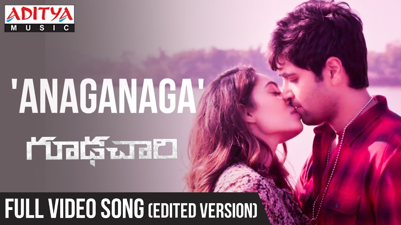 Anaganaga Full Video Song (Edited Version) ||  Goodachari Songs  || Adivi Sesh, Sobhita Dhulipala |