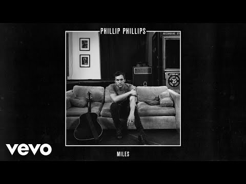 Phillip Phillips - Miles (Audio)