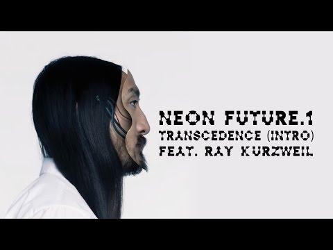 Transcendence (Intro) Ft. Ray Kurzweil - Neon Future 1 - Steve Aoki