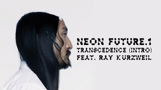 [2.22 MB] Transcendence (Intro) ft. Ray Kurzweil - Neon Future 1 - Steve Aoki