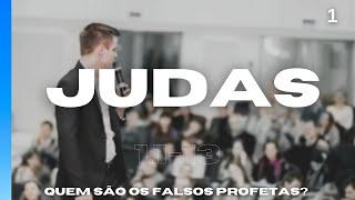 Pregação Judas 1.1-13 - Quem são os falsos profetas?