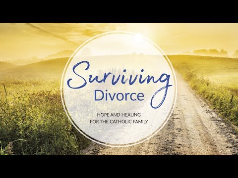 Surviving Divorce: Hope and Healing for the Catholic Family -- Trailer