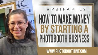 How To Make Money By Starting A Photobooth Business | Photo Booth International