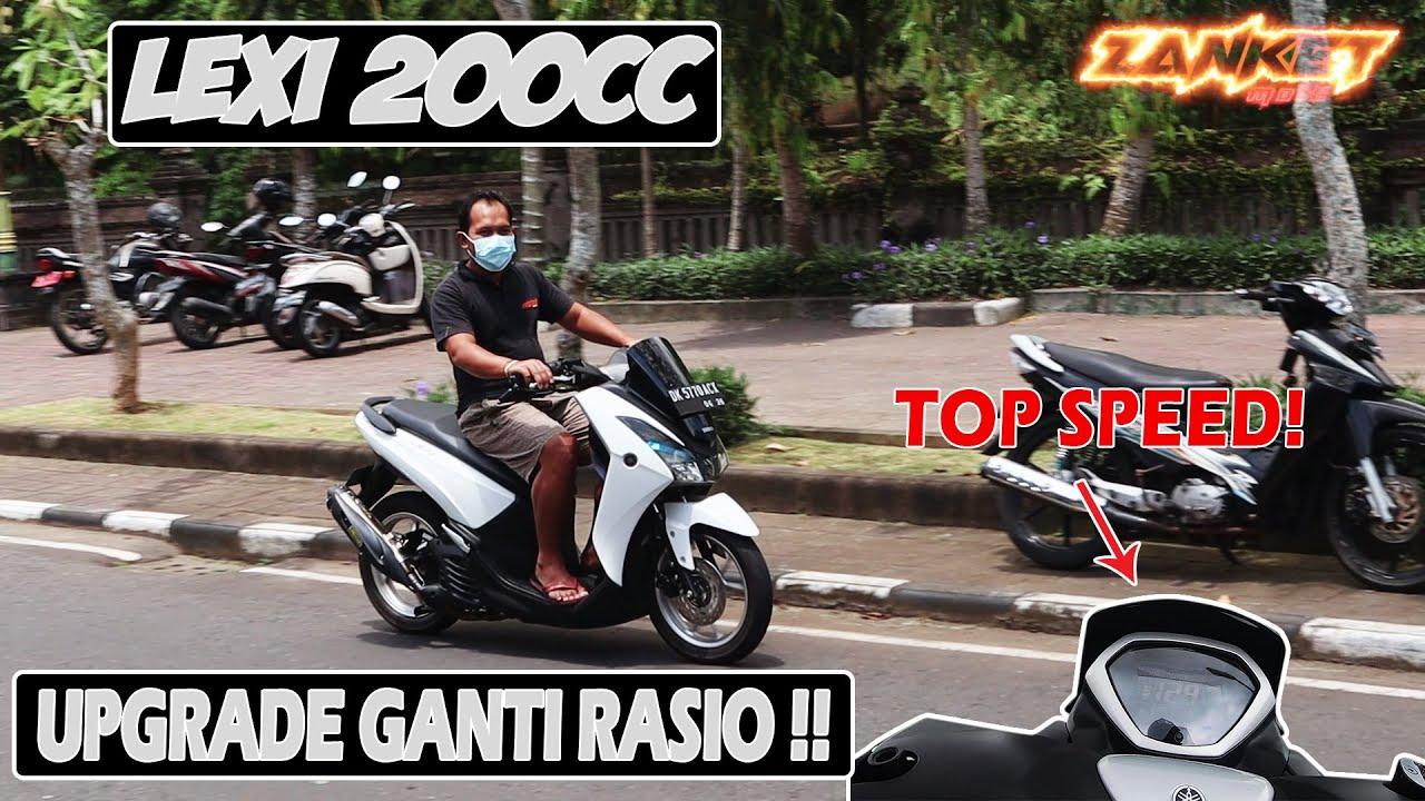 UPGRADE GANTI RASIO LEXI 200CC !!