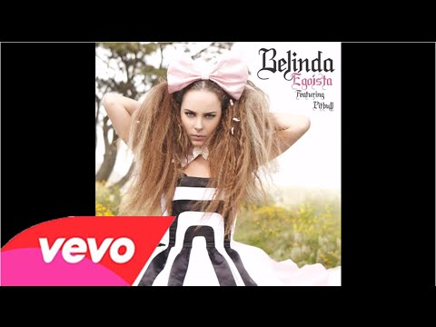 Belinda – Egoísta (English Version) ft. Pitbull