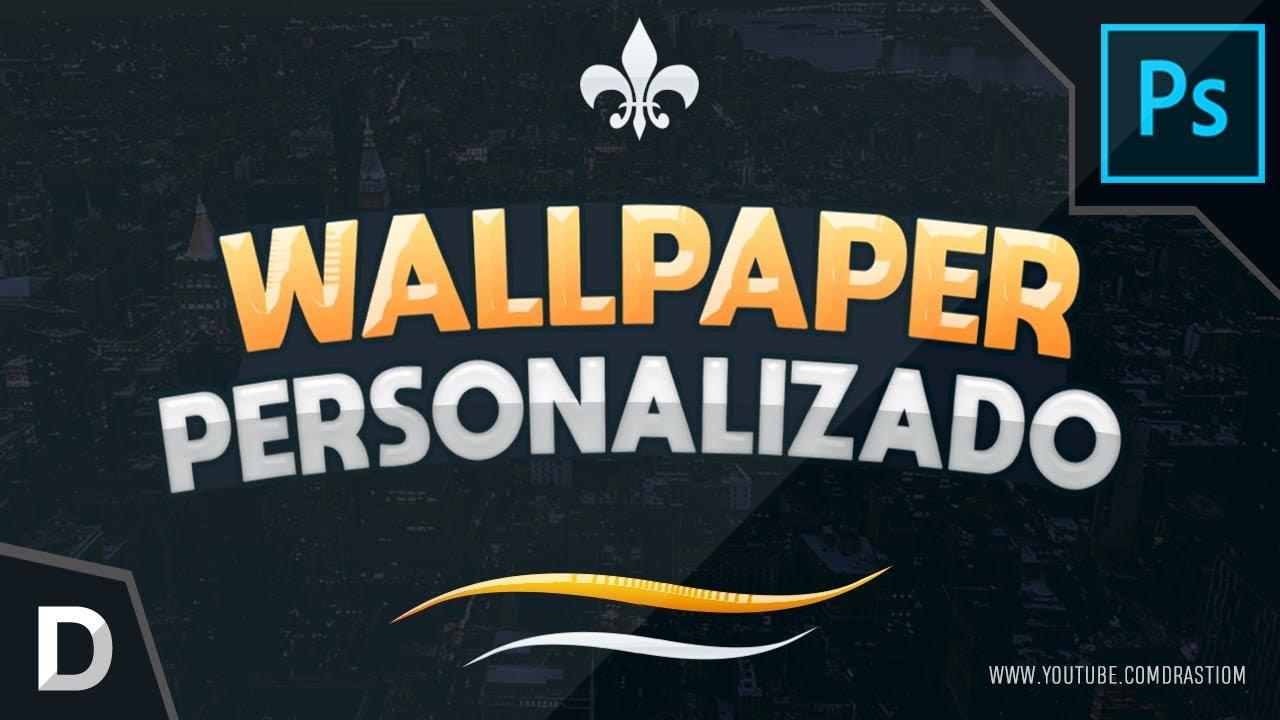 Crie Wallpaper Personalizado Do Seu Canal Photoshop Youtube