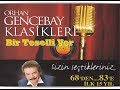 Download ORHAN GENCEBAY | BİR TESELLİ VER [1998v] (HQ)