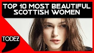 TOP 10 Most Beautiful Scottish Women
