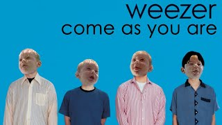 If Weezer wrote 'Come As You Are'