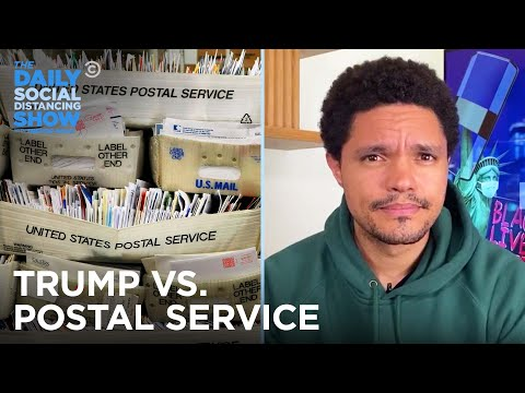 Trump Attacks Vote-by-Mail and the U.S. Postal Service | The Daily Social Distancing Show