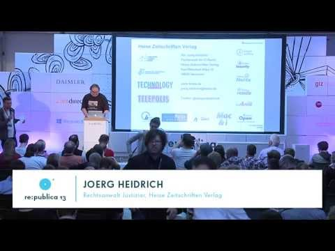 re:publica 2013 - Joerg Heidrich: The first thing we do, let's kill all the lawyers -- Die Anwälte, on YouTube