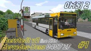 OMSI 2 • Oberstedt v2 (line 539) • Mercedes-Benz O407 ZF • Part 1